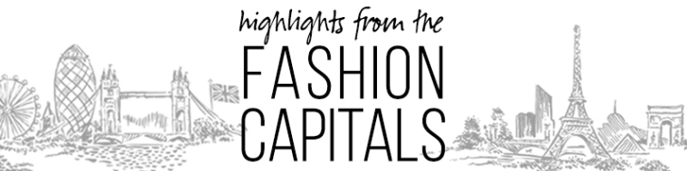 highlights from the fashion capitals v 2